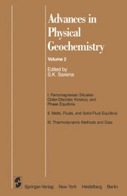 Advances in Physical Geochemistry ebook by Surendra K. Saxena,P.M. Bell,J.G. Blencoe,S. Carbonin,A. Cundari,A. Dal Negro,J. Ganguly,D.R. Gaskell,S. Ghose,B.S. Hemingway,R. Kretz,K.H. Mao,G.A. Merkel,G.M. Molin,E.M. Piccirillo,S.K. Saxena,M.K. Seil,V.M. Shmonov,K.I. Shmulovich,R.G.J. Strens,T. Yagi,V.A. Zharikov