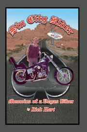 Sin City Rider - Memoirs of a Vegas Biker ebook by Rick Hart