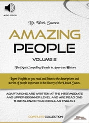 Amazing People: Volume 2 - Biographies of Famous and Influential Americans for English Learners, Children(Kids) and Young Adults ebook by Oldiees Publishing