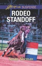Rodeo Standoff - A Riveting Western Suspense eBook by Susan Sleeman