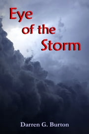 Eye Of The Storm ebook by Darren G. Burton