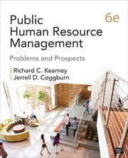 Public Human Resource Management - Problems and Prospects ebook by Dr. Richard C. Kearney,Dr. Jerrell D. Coggburn