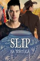 Slip ebook by BA Tortuga