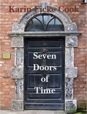 Seven Doors of Time ebook by Karin Ficke Cook