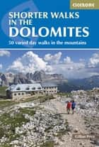 Shorter Walks in the Dolomites ebook by Gillian Price