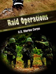 Raid Operations ebook by U.S. Marine Corps