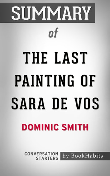 Summary Of The Last Painting Of Sara De Vos A Novel By Dominic