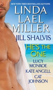 He's the One ebook by Linda Lael Miller,Jill Shalvis,Lucy Monroe,Kate Angell,Cat Johnson