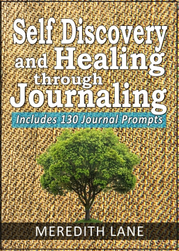 Self-Discovery and Healing Through Journaling ebook by Meredith Lane