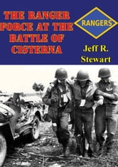 The Ranger Force At The Battle Of Cisterna ebook by Jeff R. Stewart