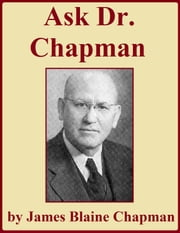 Ask Dr. Chapman ebook by James Blaine Chapman
