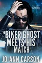 The Biker Ghost Meets His Match ebook by Jo-Ann Carson