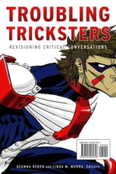 Troubling Tricksters - Revisioning Critical Conversations ebook by