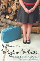 Return to Peyton Place ebook by Grace Metalious,Ardis Cameron