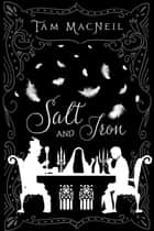 Salt and Iron ebook by Tam MacNeil
