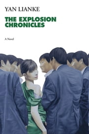 The Explosion Chronicles - A Novel ebook by Yan Lianke