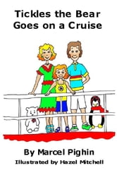 Tickles the Bear Goes on a Cruise ebook by Pighin, Marcel