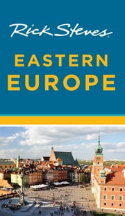 Rick Steves Eastern Europe ebook by Rick Steves,Cameron Hewitt