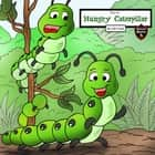 Diary of a Hungry Caterpillar - The Starving Caterpillar with No Name audiobook by Jeff Child