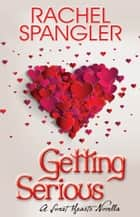Getting Serious ebook by Rachel Spangler