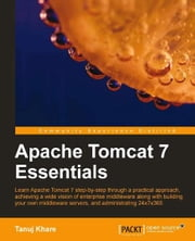 Apache Tomcat 7 Essentials ebook by Tanuj Khare