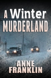 A Winter Murderland ebook by Anne Franklin
