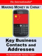Making Money in China: Key Business Contacts and Addresses ebook by Patrick W. Nee