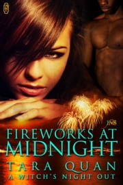 Fireworks at Midnight - A Witch's Night Out ebook by Tara Quan