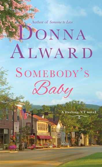 Somebody's Baby - A Darling, VT Novel ebook by Donna Alward