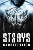 Strays ebook by Garrett Leigh