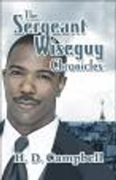 The Sergeant Wiseguy Chronicles ebook by H.D. Campbell