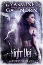 Night Veil - Indigo Court, #2 ebook by Yasmine Galenorn