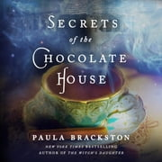 Secrets of the Chocolate House audiobook by Paula Brackston
