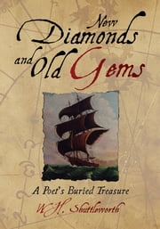 New Diamonds and Old Gems ebook by W.H. Shuttleworth