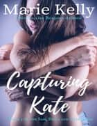 Capturing Kate ekitaplar by Marie Kelly