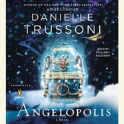 Angelopolis audiobook by Danielle Trussoni