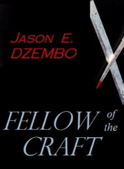 Fellow of the Craft ebook by Jason E. Dzembo
