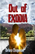 Out of Exodia ebook by Debra Chapoton