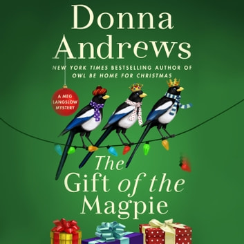 The Gift of the Magpie - A Meg Langslow Mystery audiobook by Donna Andrews