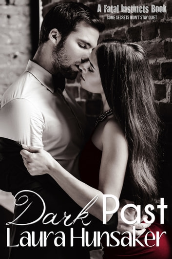 Dark Past - A Fatal Instincts Book ebook by Laura Hunsaker