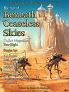 The Best of Beneath Ceaseless Skies, Year Eight ebook by Catherynne M. Valente, K.J. Parker, Yoon Ha Lee,...