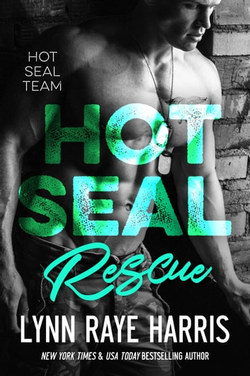 HOT SEAL Rescue - Navy SEAL/Military Romance ebook by Lynn Raye Harris