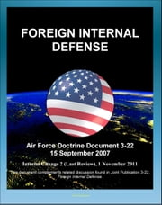 Air Force Doctrine Document 3-24, Irregular Warfare: Countering Insurgency and Terrorism, Military Deception, Counterpropaganda, Understanding Insurgencies, Revolutionary Movements, Coup d'Etat ebook by Progressive Management