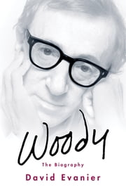 Woody - The Biography ebook by David Evanier