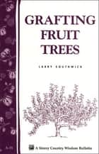 Grafting Fruit Trees ebook by Larry Southwick