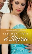Les héritiers d'Illyria - Trilogie ebook by Robyn Donald