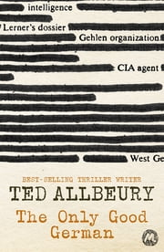 The Only Good German ebook by Ted Allbeury