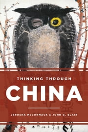 Thinking through China ebook by Jerusha McCormack,John G. Blair
