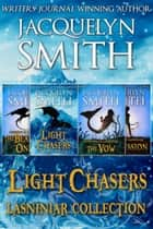 Light Chasers Lasniniar Collection - The World of Lasniniar ebook by Jacquelyn Smith