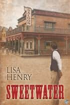 Sweetwater ebook by Lisa Henry